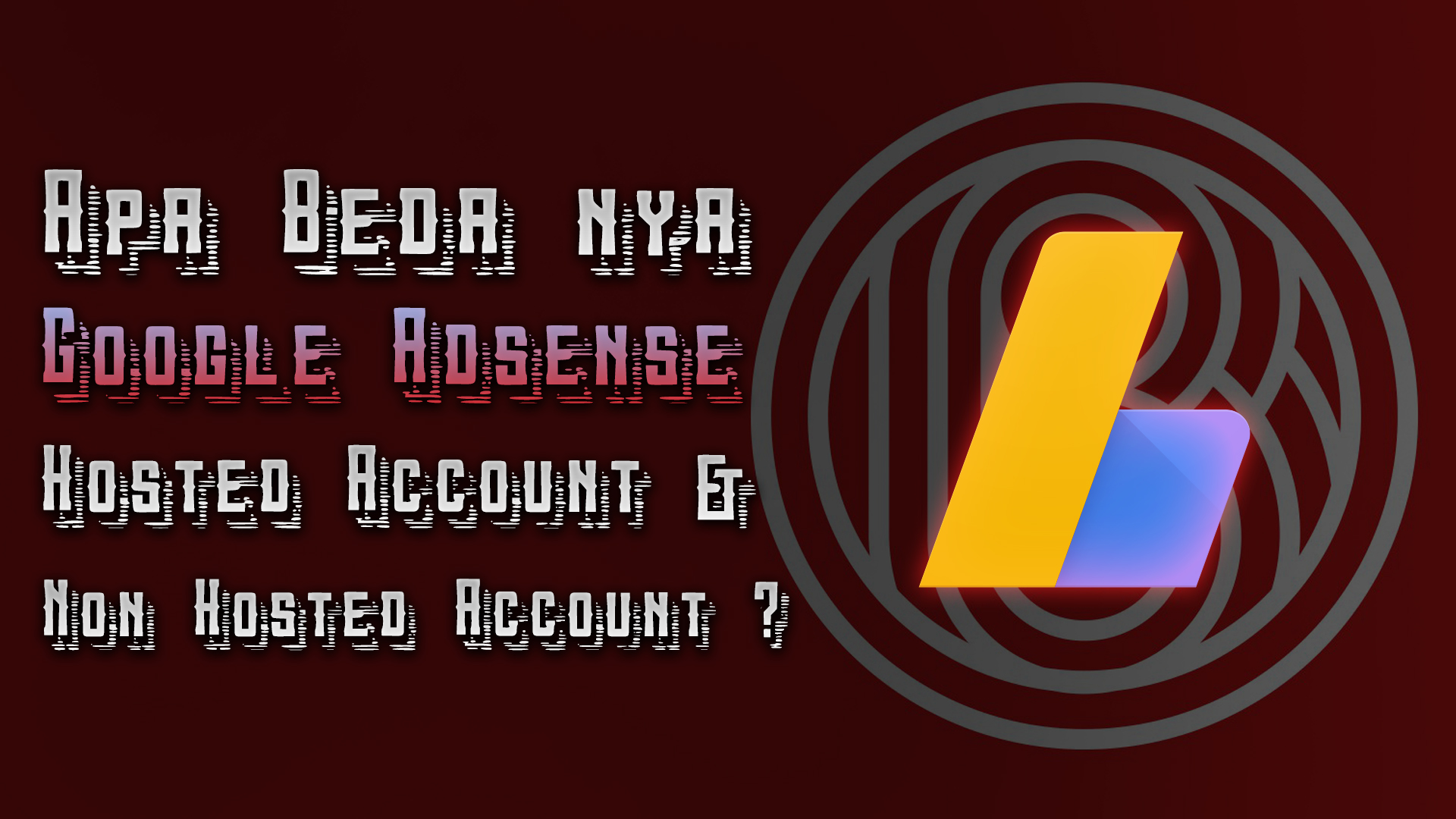 perbedaan hosted account non hosted akun adsense - rio bermano