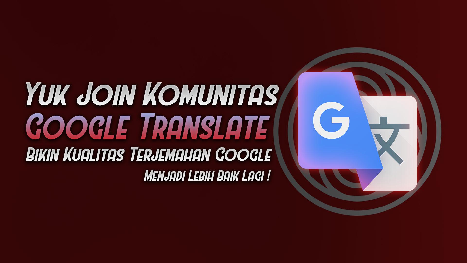 bergabung dengan google translate community gratis - rio bermano