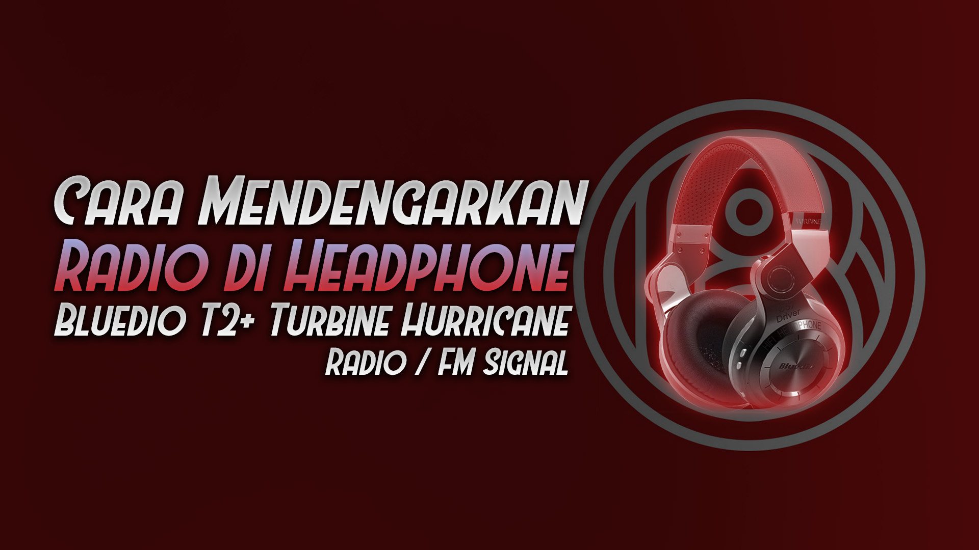 cara mendengarkan radio headphone bluedio t2+ turbine hurricane - rio bermano