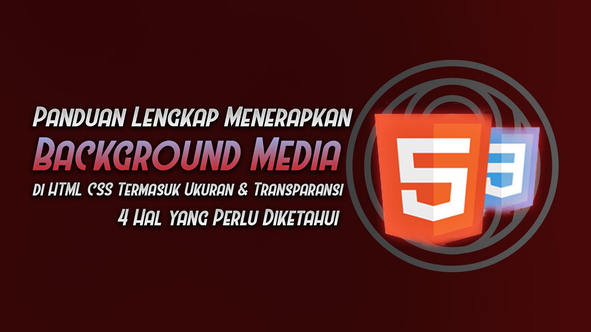 panduan lengkap penerapan background media html css - rio bermano