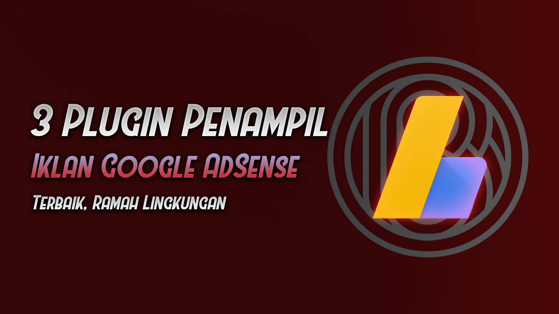 3 plugin wordpress gratis terbaik menampilkan iklan google adsense - rio bermano
