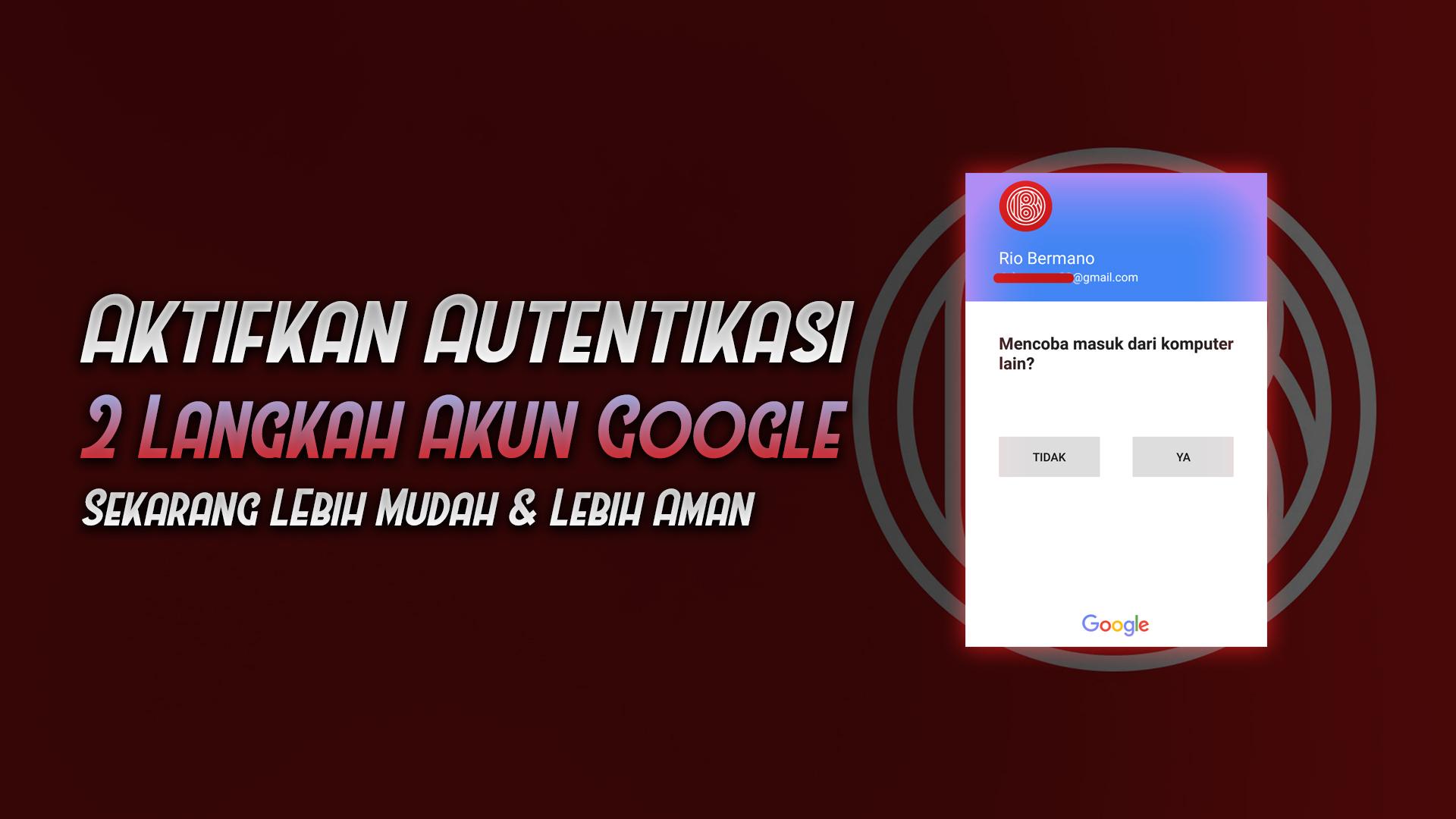 autentikasi 2 langkah akun google mudah aman hack - rio bermano