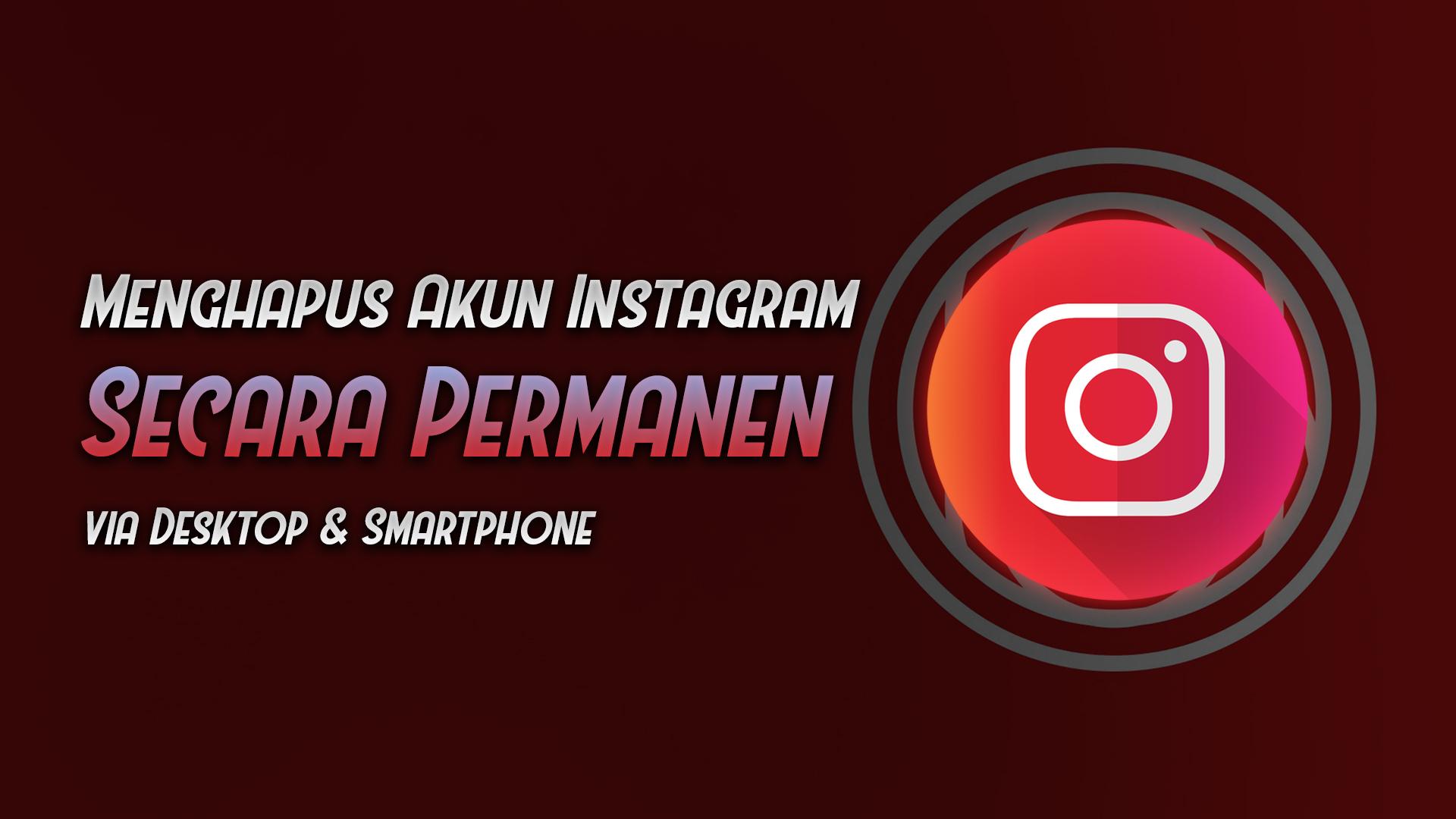 cara menghapus akun instagram secara permanen desktop aplikasi - rio bermano