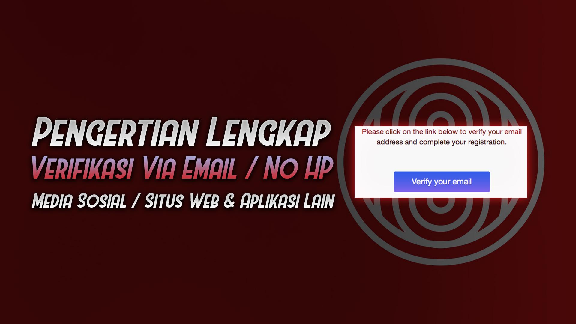 pengertian lengkap verifikasi email no hp - rio bermano