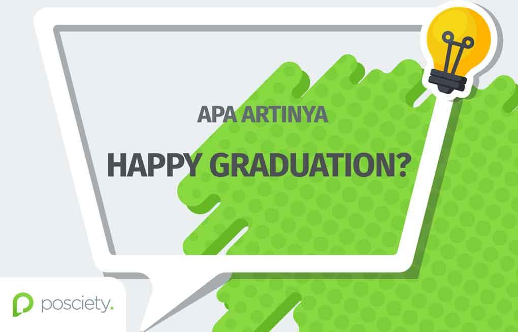 apa artinya happy graduation - posciety