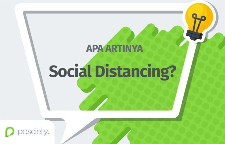 arti social distancing adalah - posciety
